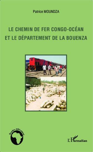 Couverture Le chemin de fer Congo-Océan et le département de la Bouenza