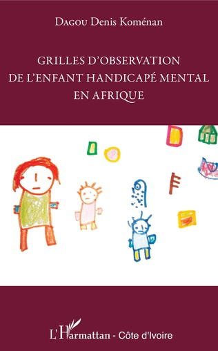 Couverture Grilles d'observation de l'enfant handicapé mental en Afrique