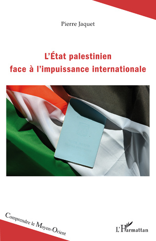 Couverture L'Etat palestinien face à l'impuissance internationale