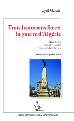Couverture Trois historiens face à la guerre d'Algérie