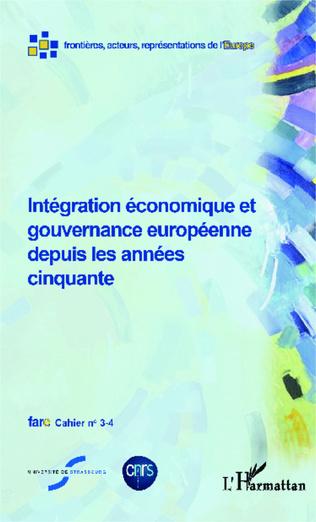 Couverture Intégration économique et gouvernance européenne depuis les années cinquante