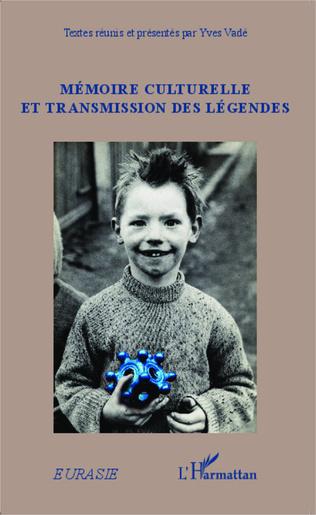 Couverture Mémoire culturelle et transmission des légendes