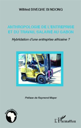 Couverture Anthropologie de l'entreprise et du travail salarié au Gabon