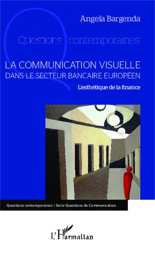 Couverture La communication visuelle dans le secteur bancaire européen