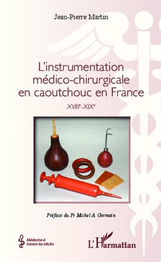 Couverture L'instrumentation médico-chirurgicale en caoutchouc en France