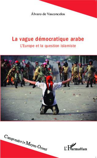 Couverture La vague démocratique arabe