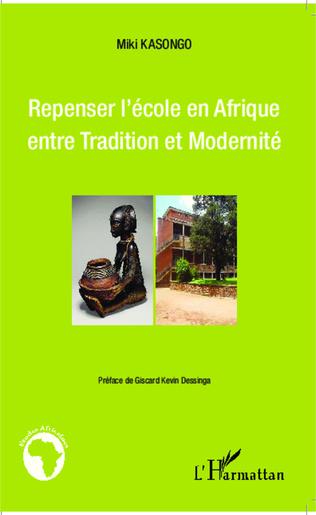 Couverture Repenser l'école en Afrique entre Tradition et Modernité