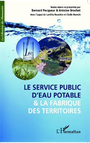 Couverture Le service public d'eau potable et la fabrique des territoires