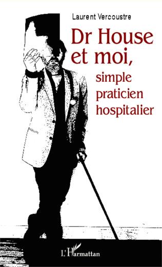 Couverture Dr House et moi, simple praticien hospitalier