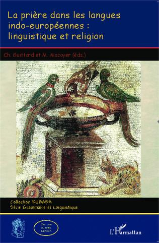 Couverture La prière dans les langues indo-européennes: linguistique et religion
