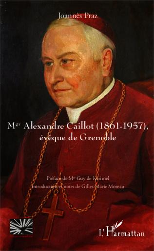 Couverture Mgr Alexandre Caillot (1861 - 1957)