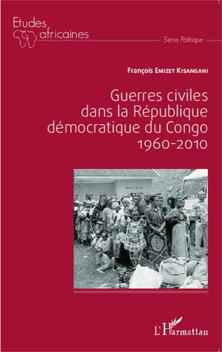 Couverture Guerres civiles dans la République démocratique du Congo : 1960-2010