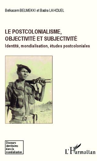 Couverture Le postcolonialisme, objectivité et subjectivité