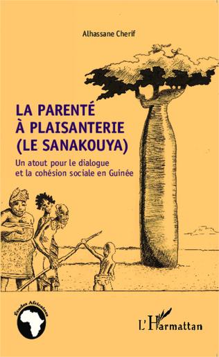 Couverture La parenté à plaisanterie (Le sanakouya)