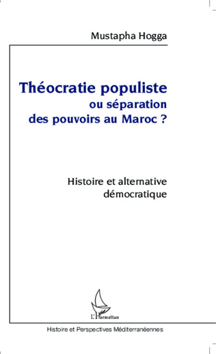 Couverture Théocratie populiste ou séparation des pouvoirs au Maroc ?