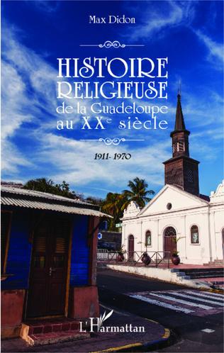 Couverture Histoire religieuse de la Guadeloupe au XXe siècle
