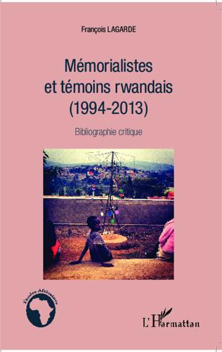 Couverture Mémorialistes et témoins rwandais (1994-2013)