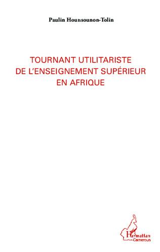Couverture Tournant utilitariste de l'enseignement supérieur en Afrique