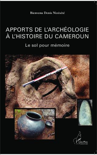 Couverture Apports de l'archéologie à l'histoire du Cameroun