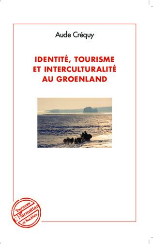 Couverture Identité, tourisme et interculturalité au Groenland