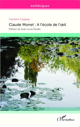 Couverture Claude Monet : A l'école de l'oeil