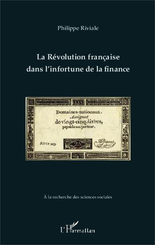 Couverture La Révolution française dans l'infortune de la finance