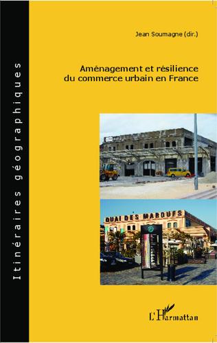 Couverture Aménagement et résilience du commerce urbain en France