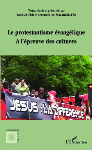 Couverture Le protestantisme évangélique à l'épreuve des cultures