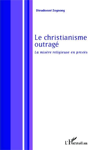 Couverture Le christianisme outragé