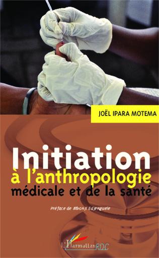 Couverture Initiation à l'anthropologie médicale et de la santé