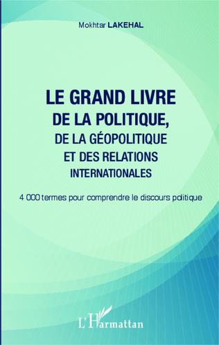 Couverture Le grand livre de la politique, de la géopolitique et des relations internationales