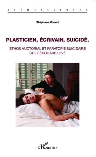 Couverture Plasticien, écrivain, suicidé