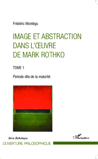 Couverture Image et abstraction dans l'oeuvre de Mark Rothko (Tome 1)