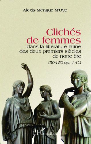 Couverture Clichés de femmes dans la littérature latine des deux premiers siècles de notre ère
