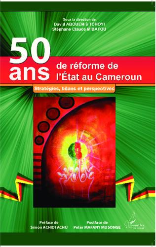 Couverture 50 ans de réforme de l'Etat au Cameroun