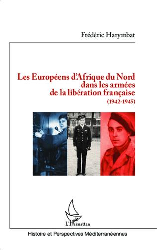 Couverture Les Européens d'Afrique du Nord dans les armées de la libération française