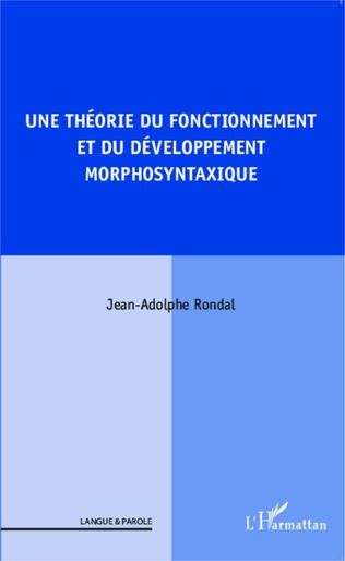 Couverture Une théorie du fonctionnement et du développement morphosyntaxique
