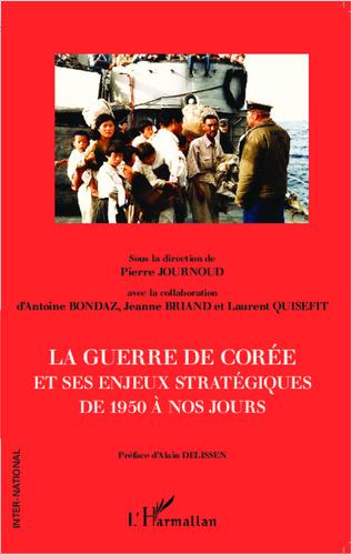 Couverture La guerre de Corée et ses enjeux stratégiques de 1950 à nos jours