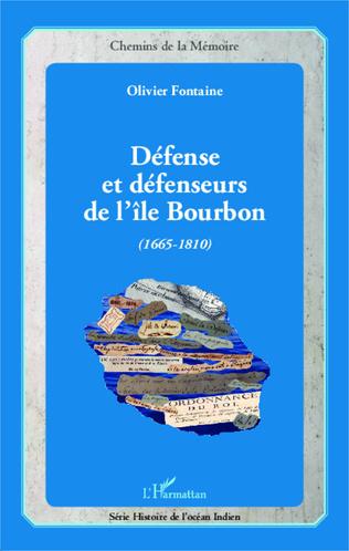 Couverture Défense et défenseurs de l'île Bourbon (1665-1810)