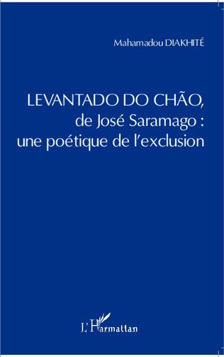 Couverture <em>Levantado do Chao</em> de José Saramago : une poétique de l'exclusion