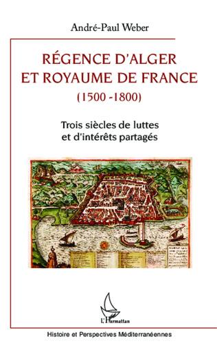 Couverture Régence d'Alger et Royaume de France (1500-1800)