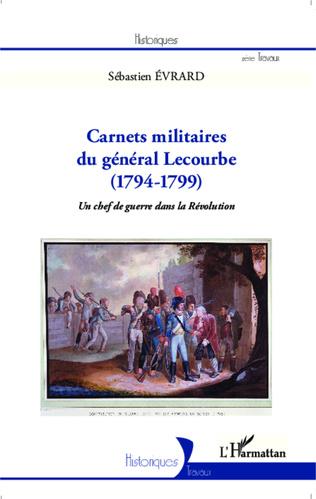 Couverture Carnets militaires du général Lecourbe (1794-1799)