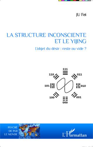 Couverture La structure inconsciente et le Yijing