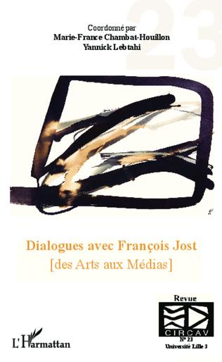 Couverture Dialogues avec François Jost (des Arts aux Médias)