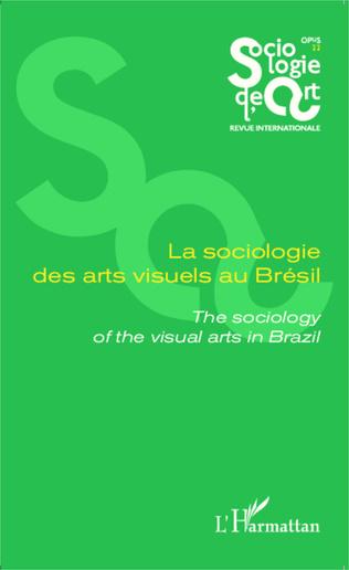 Couverture La sociologie des arts visuels au Brésil
