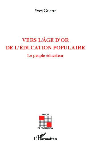 Couverture Vers l'âge d'or de l'éducation populaire