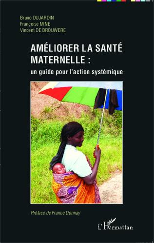 Couverture Améliorer la santé maternelle : un guide pour l'action systémique