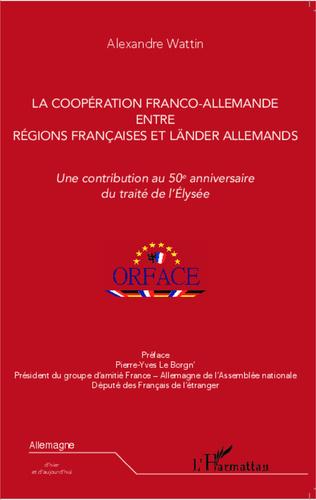 Couverture La coopération franco-allemande entre régions françaises et Länder allemands