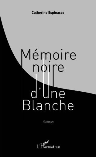 Couverture Mémoire noire d'une Blanche