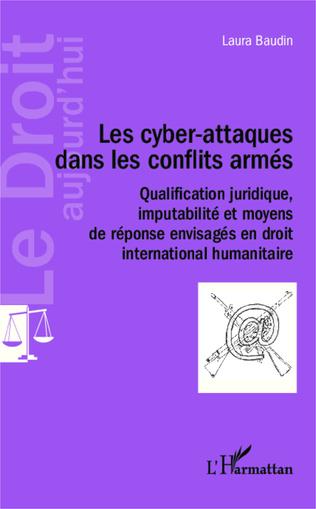 Couverture Les cyber-attaques dans les conflits armés